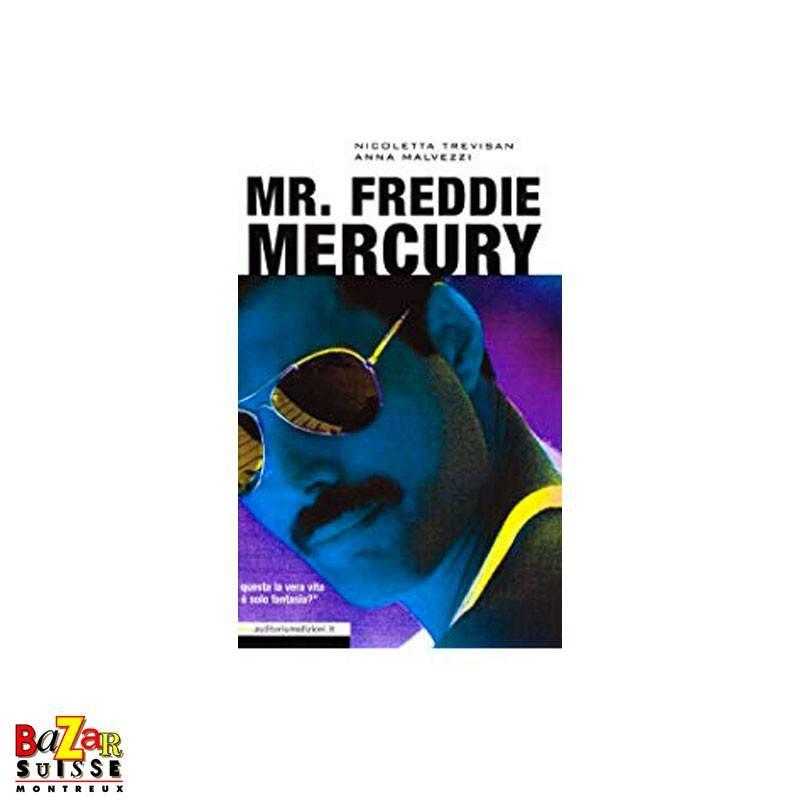 Mr. Freddie Mercury - « E questa la vera vita o è solo fantasia »