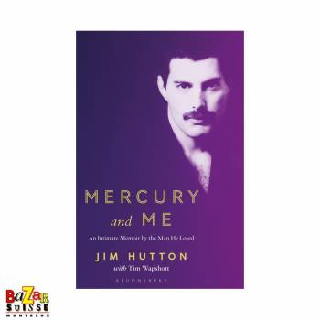 Mercury and me an Intimate Memoir by the Man Freddie Loved
