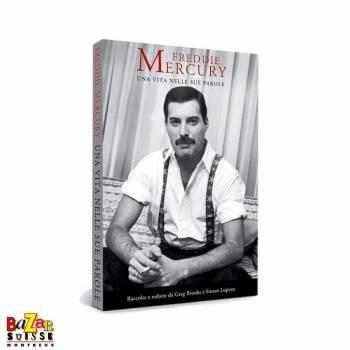 Freddie Mercury : una vita nelle sue parole
