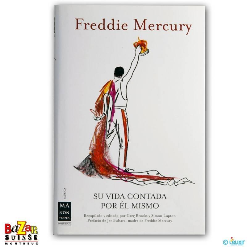 Freddie Mercury Su Vida Contada Poe El Mismo